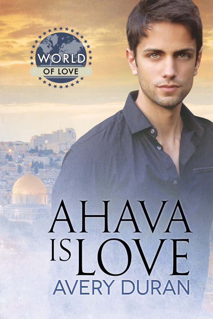 Ahava is Love by Avery Duran, Gay Romance, finding love in Israel