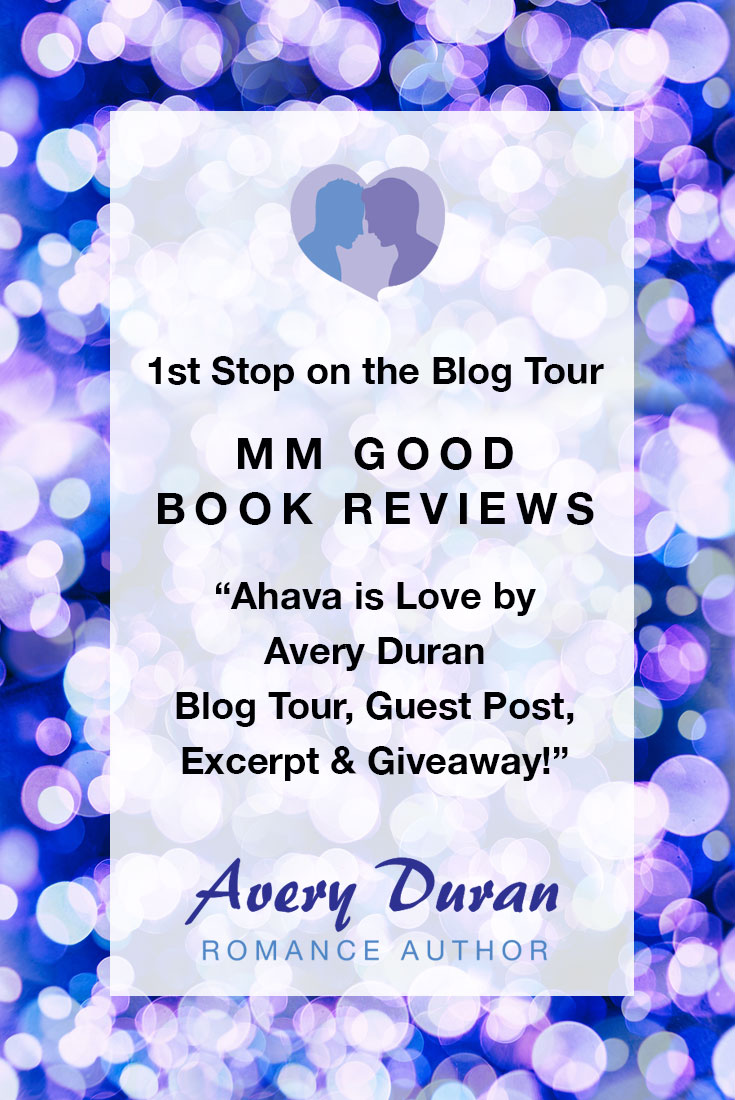 Ahava is Love by Avery Duran Blog Tour, Guest Post, Excerpt & Giveaway! MM Good Book Reviews